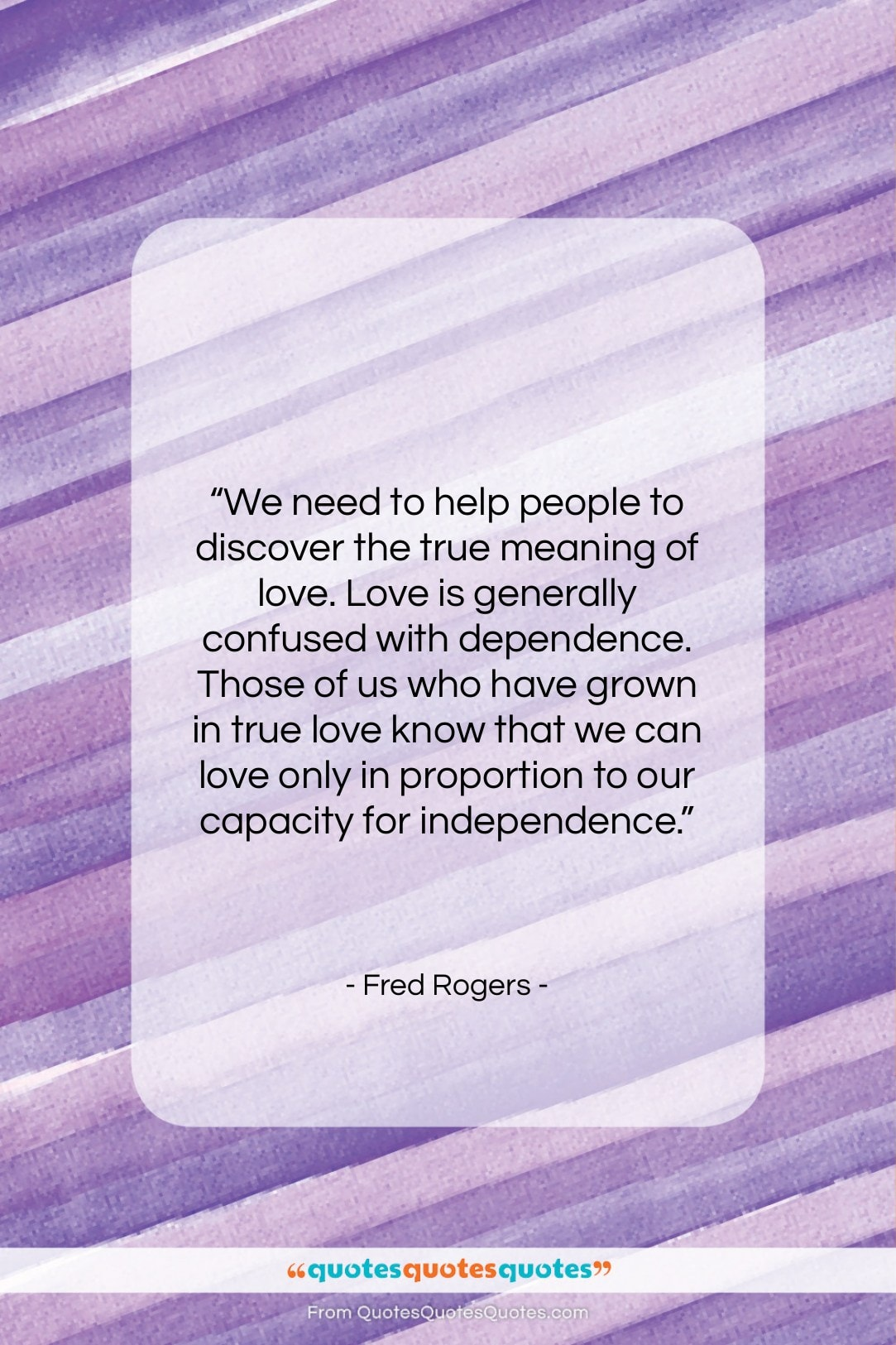 """Fred Rogers quote: """"We need to help people to discover…""""- at QuotesQuotesQuotes.com"""