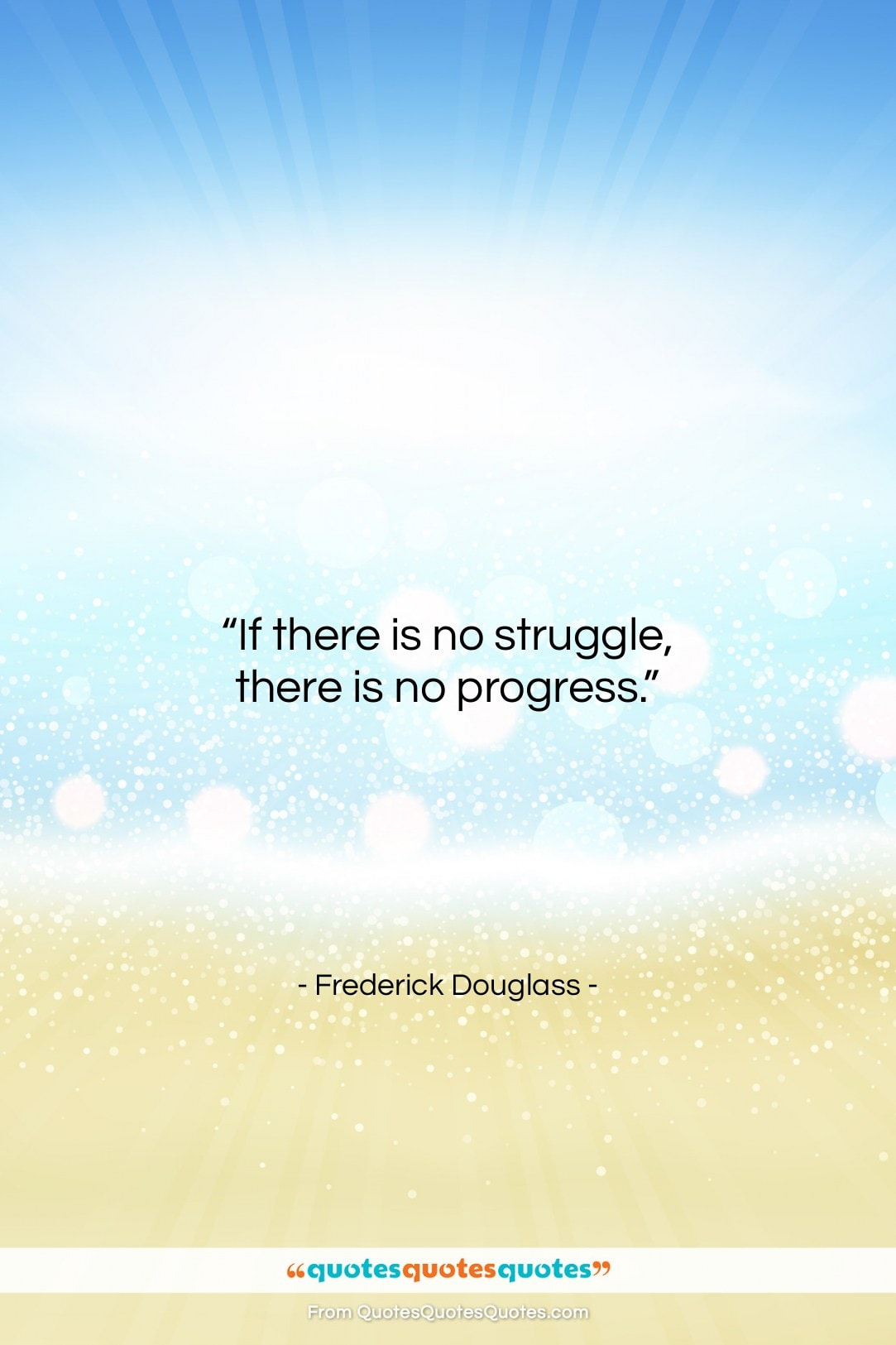 """Frederick Douglass quote: """"If there is no struggle, there is…""""- at QuotesQuotesQuotes.com"""