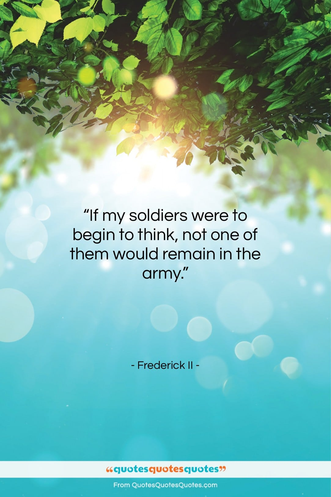 """Frederick II quote: """"If my soldiers were to begin to…""""- at QuotesQuotesQuotes.com"""