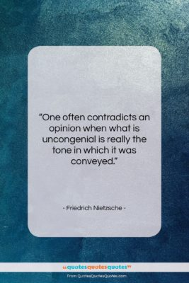 """Friedrich Nietzsche quote: """"One often contradicts an opinion when what…""""- at QuotesQuotesQuotes.com"""