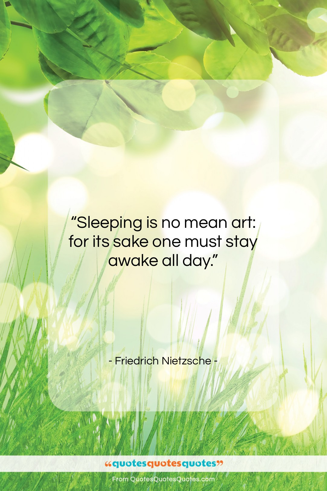 """Friedrich Nietzsche quote: """"Sleeping is no mean art: for its…""""- at QuotesQuotesQuotes.com"""