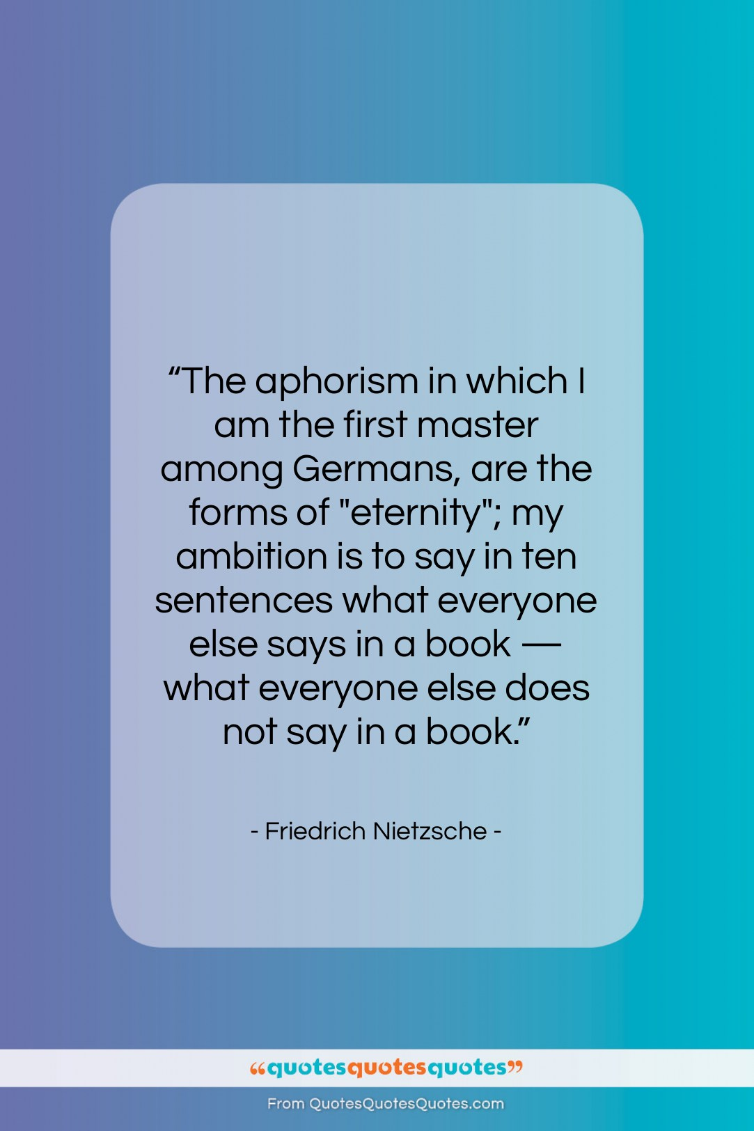 """Friedrich Nietzsche quote: """"The aphorism in which I am the…""""- at QuotesQuotesQuotes.com"""