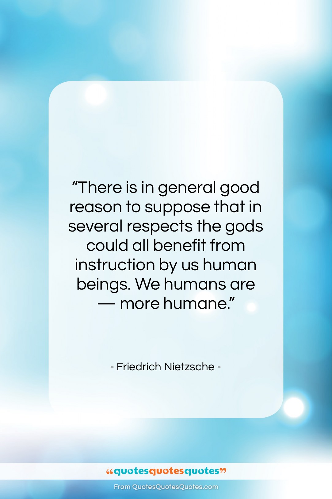 """Friedrich Nietzsche quote: """"There is in general good reason to…""""- at QuotesQuotesQuotes.com"""