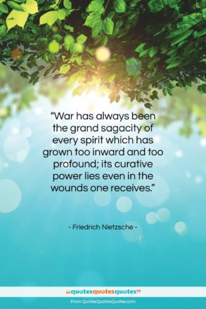 "Friedrich Nietzsche quote: ""War has always been the grand sagacity…""- at QuotesQuotesQuotes.com"