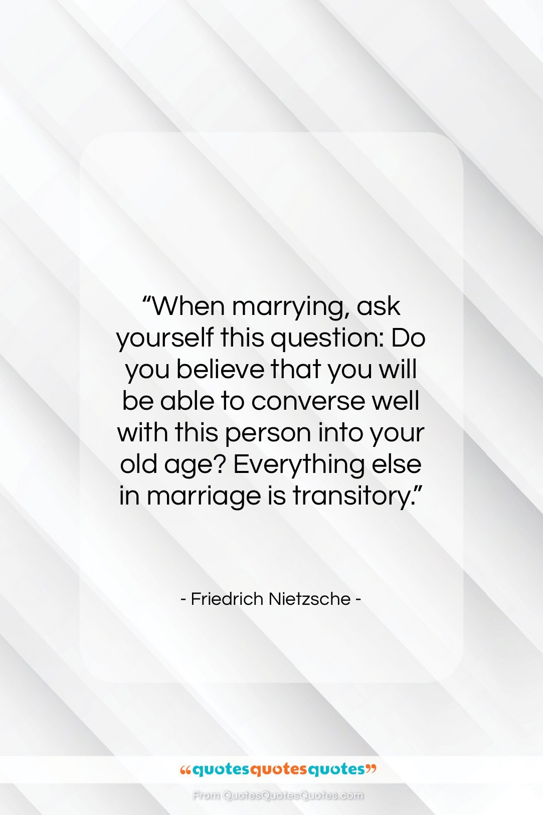 """Friedrich Nietzsche quote: """"When marrying, ask yourself this question: Do…""""- at QuotesQuotesQuotes.com"""