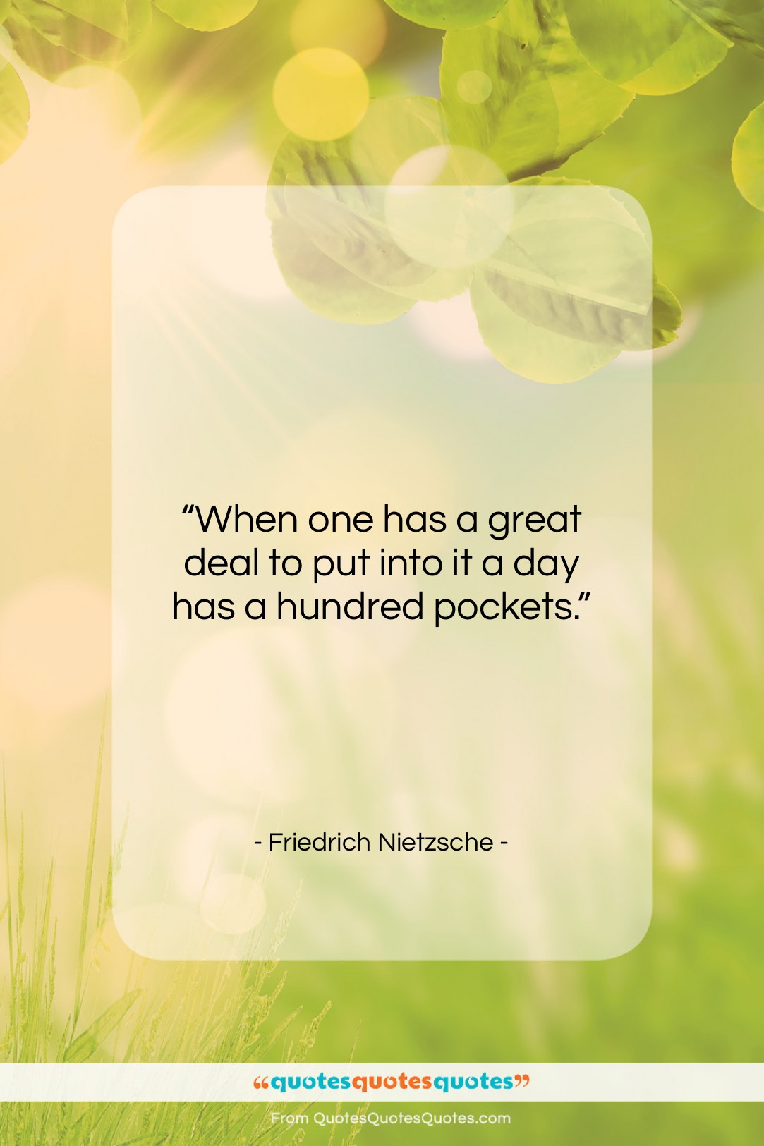 """Friedrich Nietzsche quote: """"When one has a great deal to…""""- at QuotesQuotesQuotes.com"""