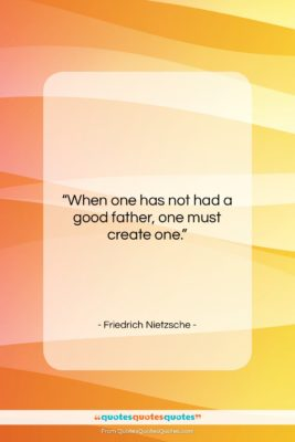 """Friedrich Nietzsche quote: """"When one has not had a good…""""- at QuotesQuotesQuotes.com"""