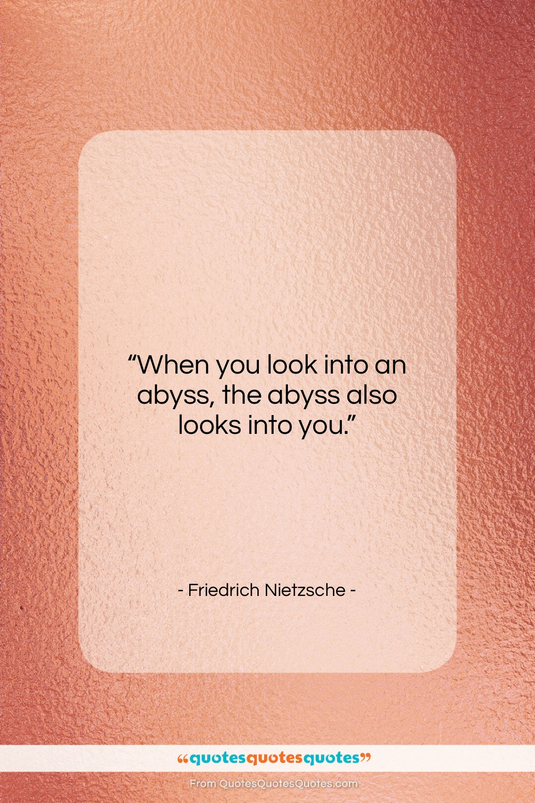 """Friedrich Nietzsche quote: """"When you look into an abyss, the…""""- at QuotesQuotesQuotes.com"""