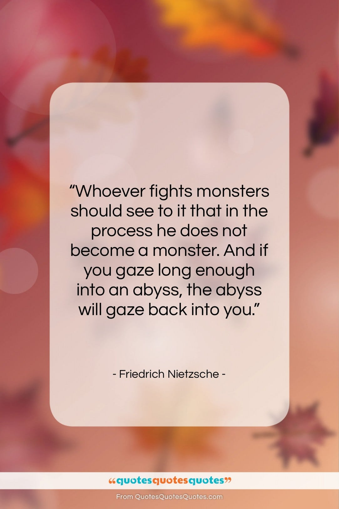 """Friedrich Nietzsche quote: """"Whoever fights monsters should see to it…""""- at QuotesQuotesQuotes.com"""