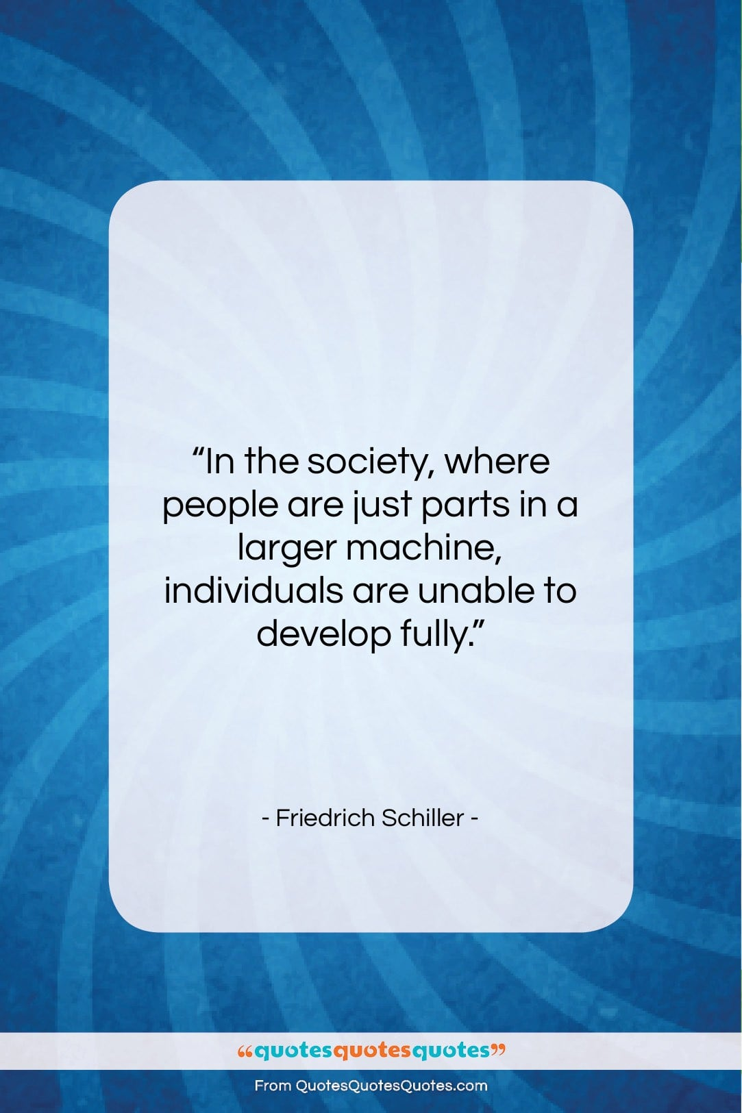 """Friedrich Schiller quote: """"In the society, where people are just…""""- at QuotesQuotesQuotes.com"""