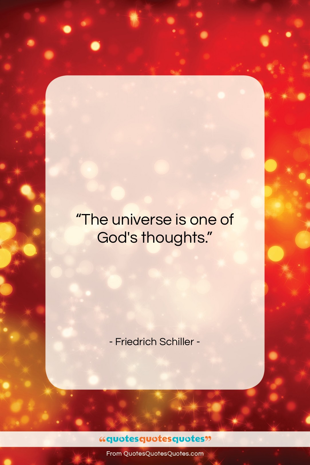 """Friedrich Schiller quote: """"The universe is one of God's thoughts….""""- at QuotesQuotesQuotes.com"""