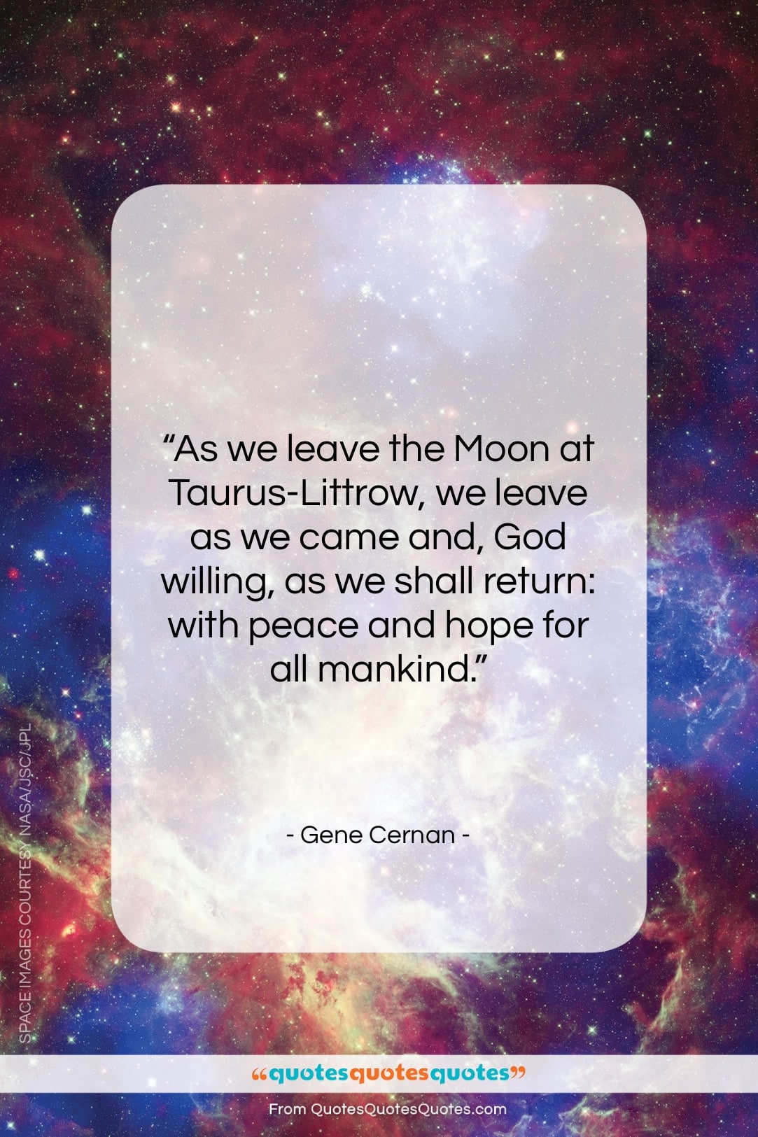 """Gene Cernan quote: """"As we leave the Moon at Taurus-Littrow…""""- at QuotesQuotesQuotes.com"""