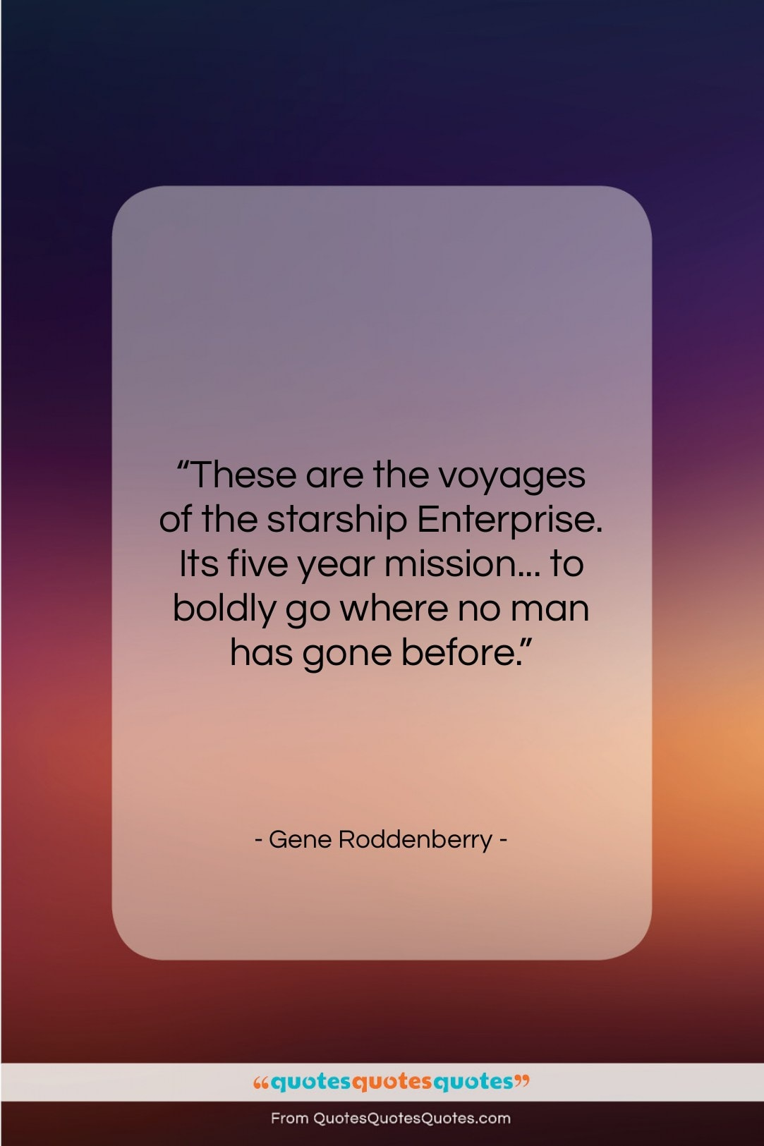"""Gene Roddenberry quote: """"These are the voyages of the starship…""""- at QuotesQuotesQuotes.com"""