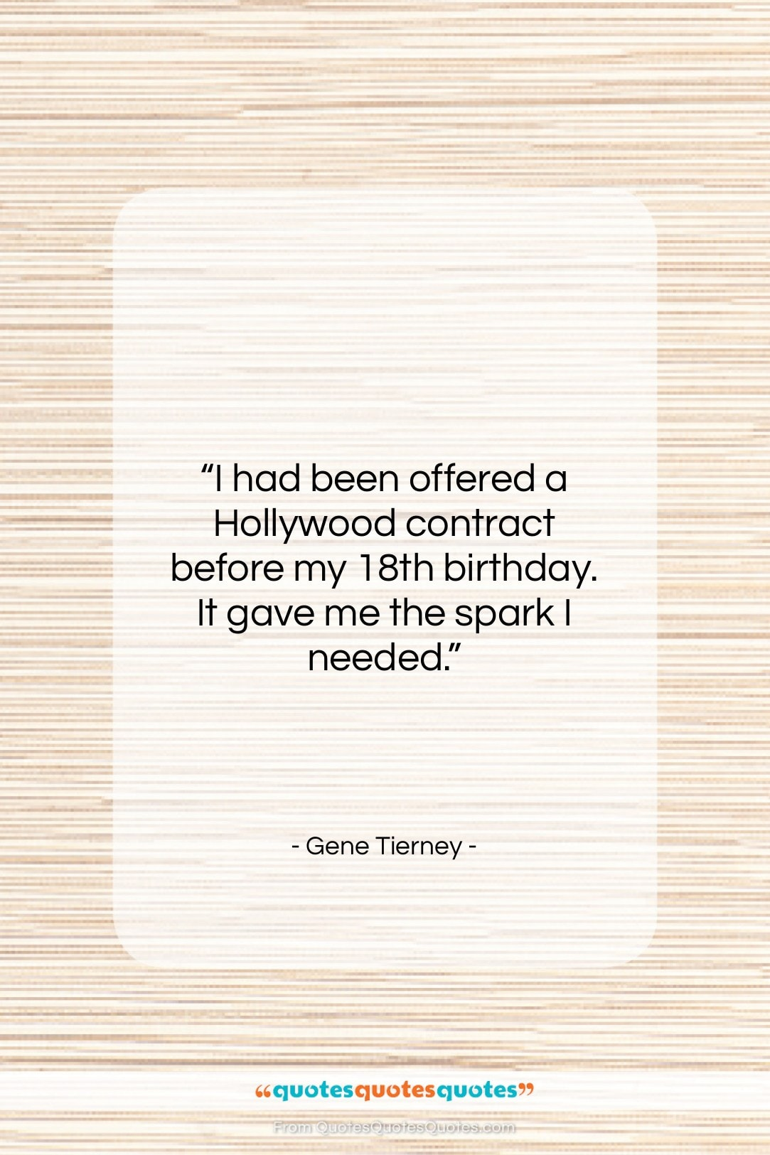 "Gene Tierney quote: ""I had been offered a Hollywood contract…""- at QuotesQuotesQuotes.com"
