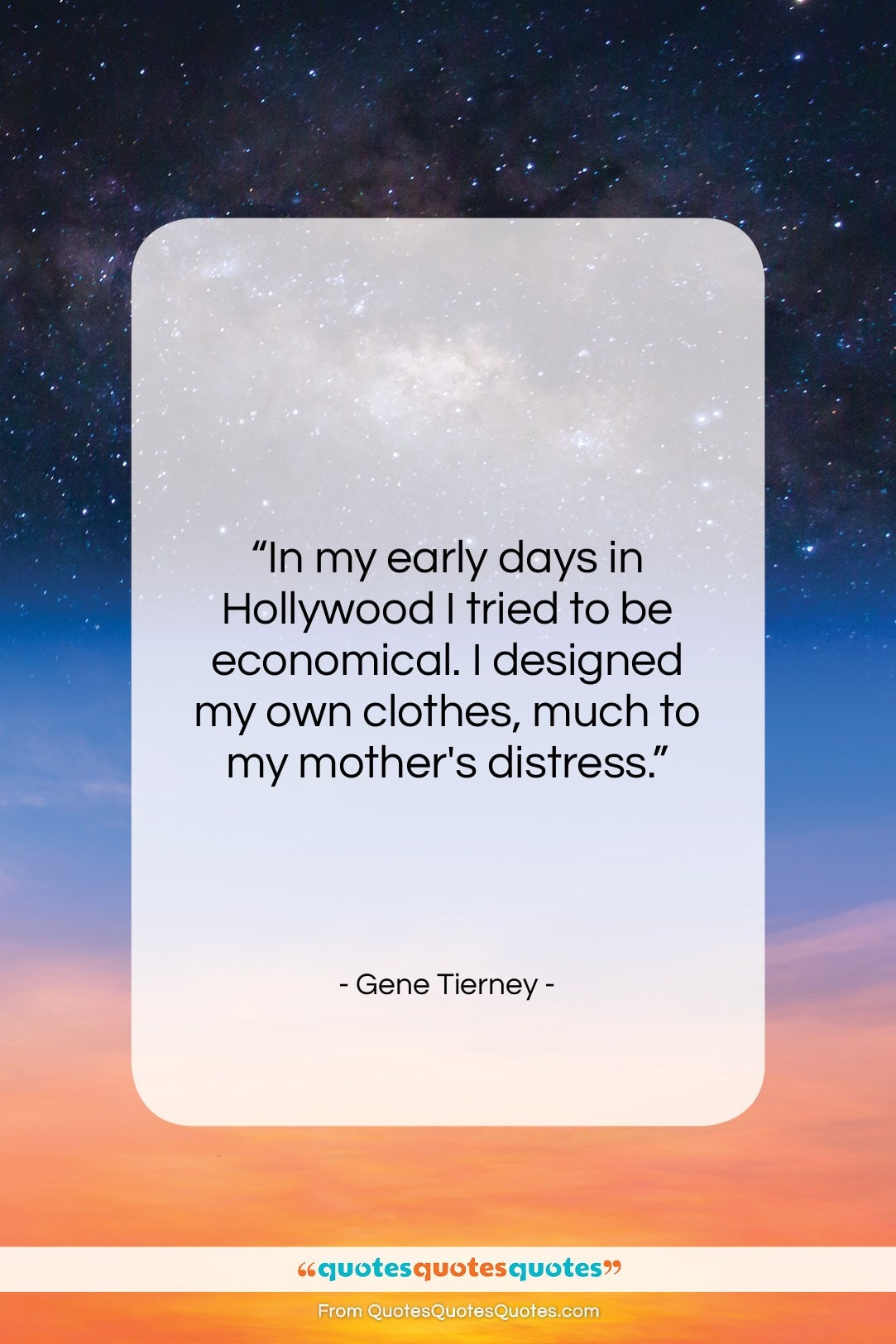 """Gene Tierney quote: """"In my early days in Hollywood I…""""- at QuotesQuotesQuotes.com"""