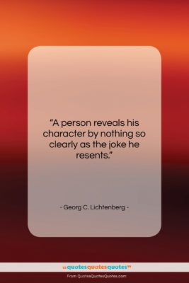 """Georg C. Lichtenberg quote: """"A person reveals his character by nothing…""""- at QuotesQuotesQuotes.com"""