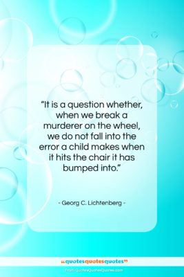 """Georg C. Lichtenberg quote: """"It is a question whether, when we…""""- at QuotesQuotesQuotes.com"""