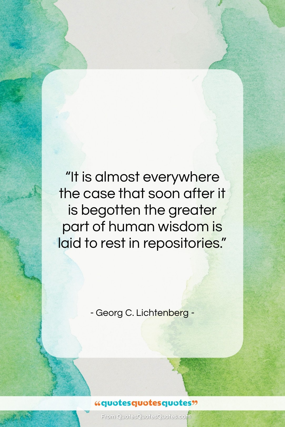 """Georg C. Lichtenberg quote: """"It is almost everywhere the case that…""""- at QuotesQuotesQuotes.com"""