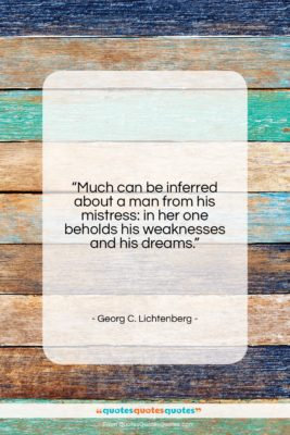 """Georg C. Lichtenberg quote: """"Much can be inferred about a man…""""- at QuotesQuotesQuotes.com"""
