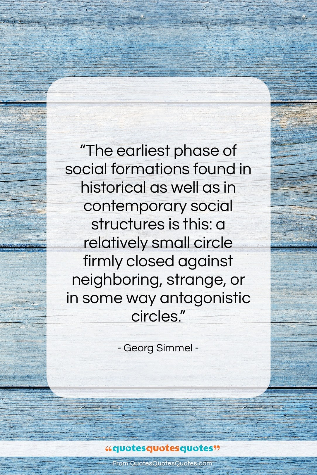 """Georg Simmel quote: """"The earliest phase of social formations found…""""- at QuotesQuotesQuotes.com"""