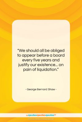 """George Bernard Shaw quote: """"We should all be obliged to appear…""""- at QuotesQuotesQuotes.com"""