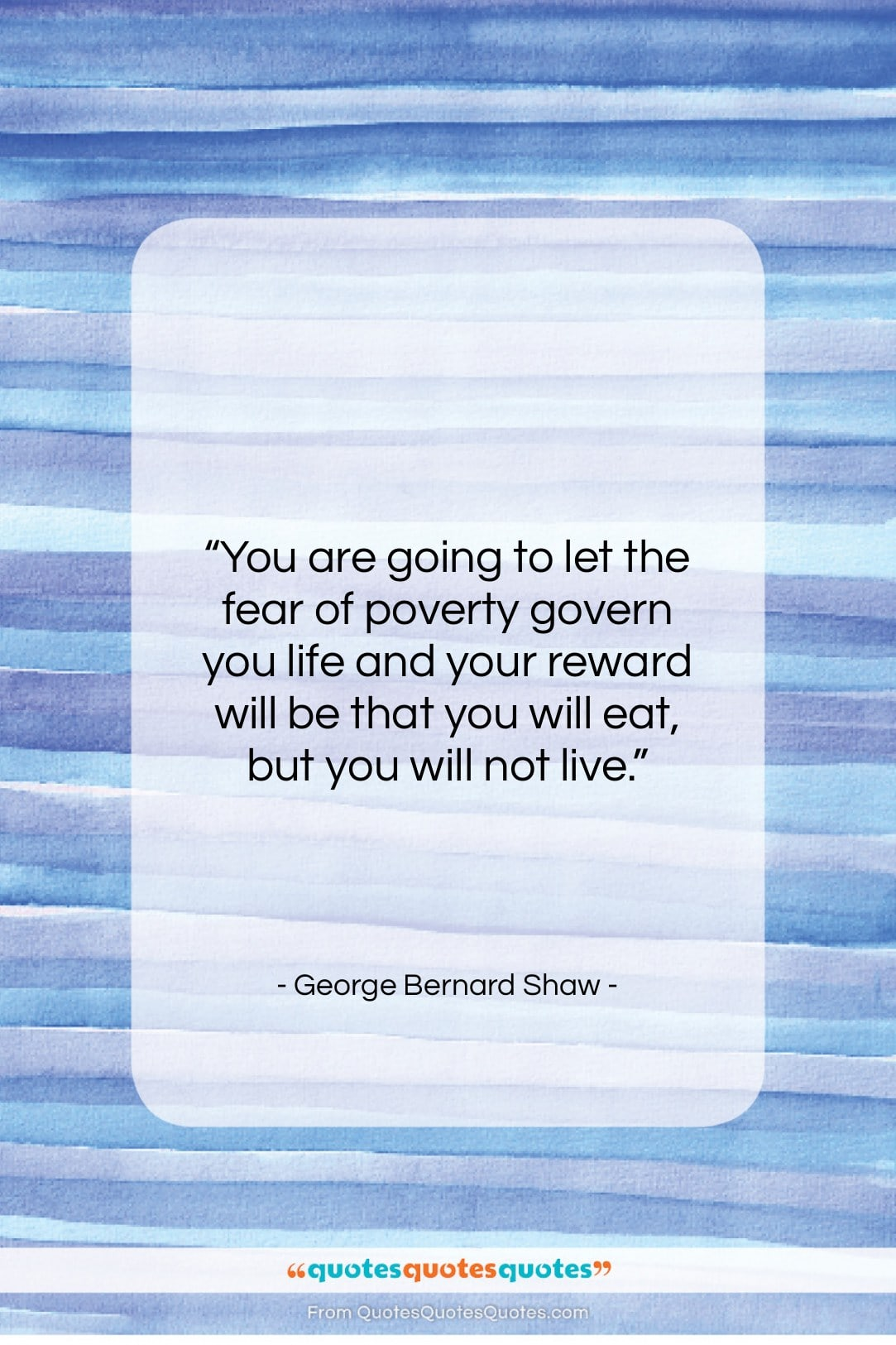 """George Bernard Shaw quote: """"You are going to let the fear…""""- at QuotesQuotesQuotes.com"""