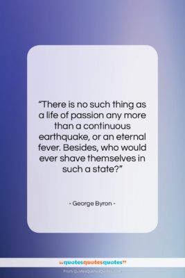 """George Byron quote: """"There is no such thing as a…""""- at QuotesQuotesQuotes.com"""