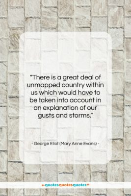 """George Eliot (Mary Anne Evans) quote: """"There is a great deal of unmapped…""""- at QuotesQuotesQuotes.com"""