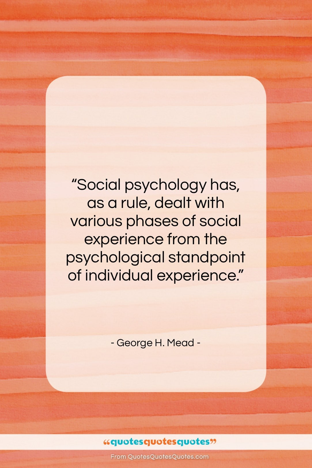 """George H. Mead quote: """"Social psychology has, as a rule, dealt…""""- at QuotesQuotesQuotes.com"""