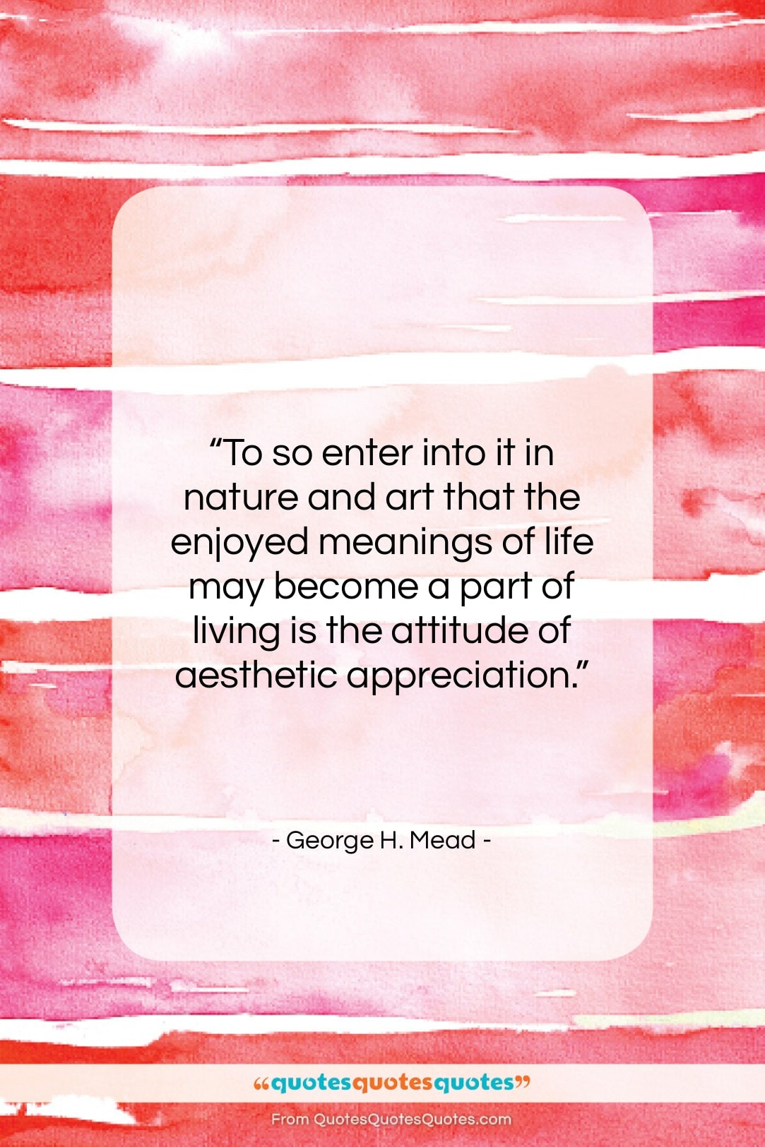 """George H. Mead quote: """"To so enter into it in nature…""""- at QuotesQuotesQuotes.com"""