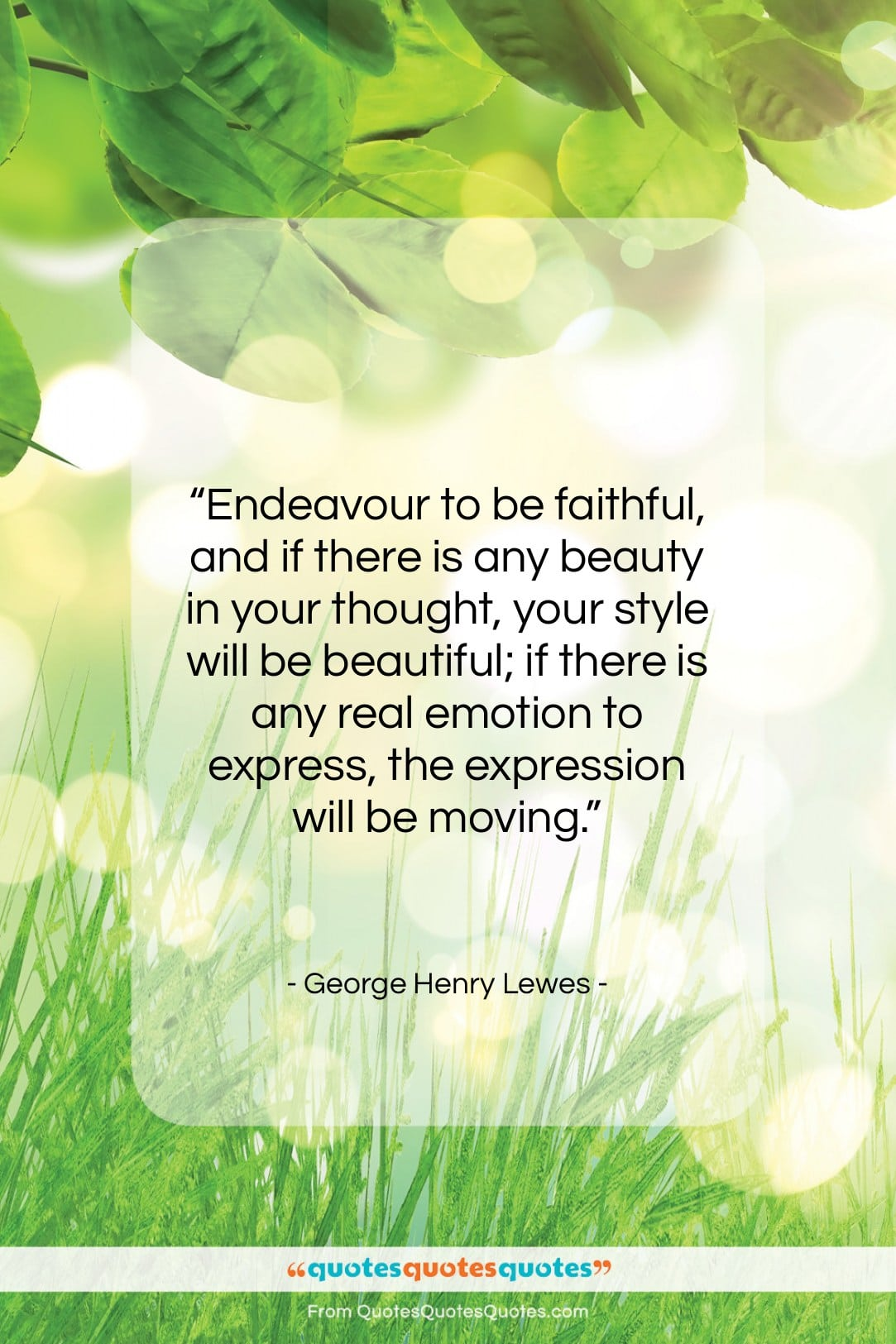 """George Henry Lewes quote: """"Endeavour to be faithful, and if there…""""- at QuotesQuotesQuotes.com"""