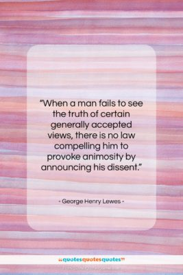 """George Henry Lewes quote: """"When a man fails to see the…""""- at QuotesQuotesQuotes.com"""