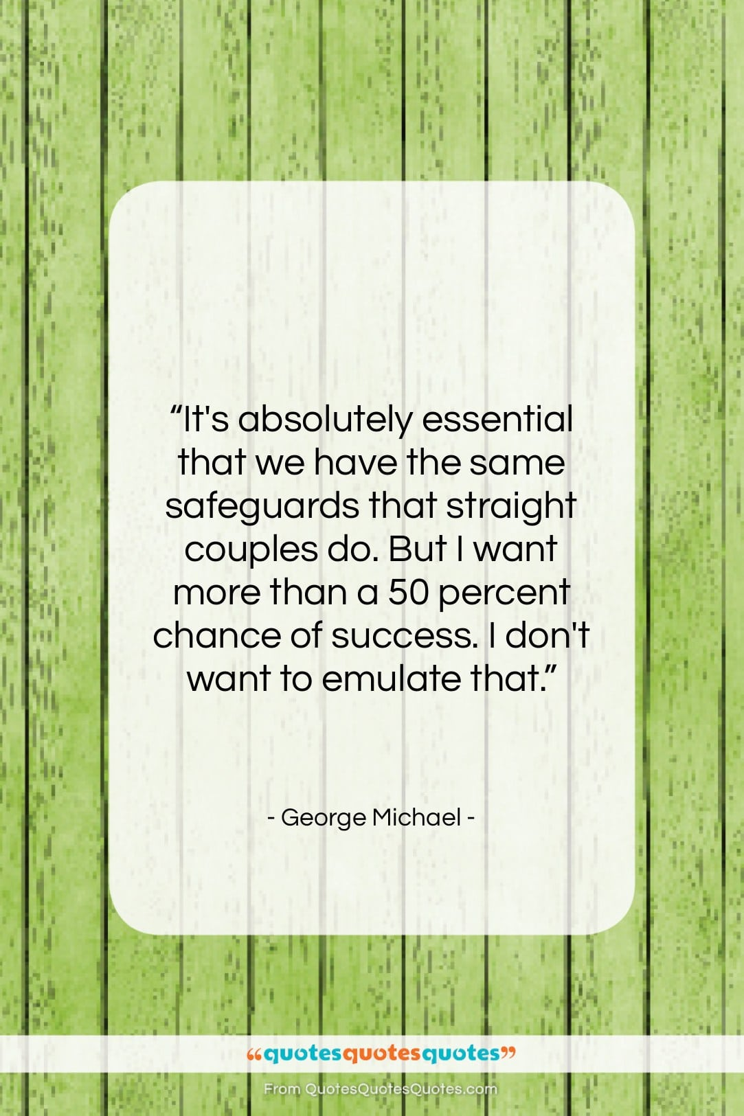 """George Michael quote: """"It's absolutely essential that we have the…""""- at QuotesQuotesQuotes.com"""
