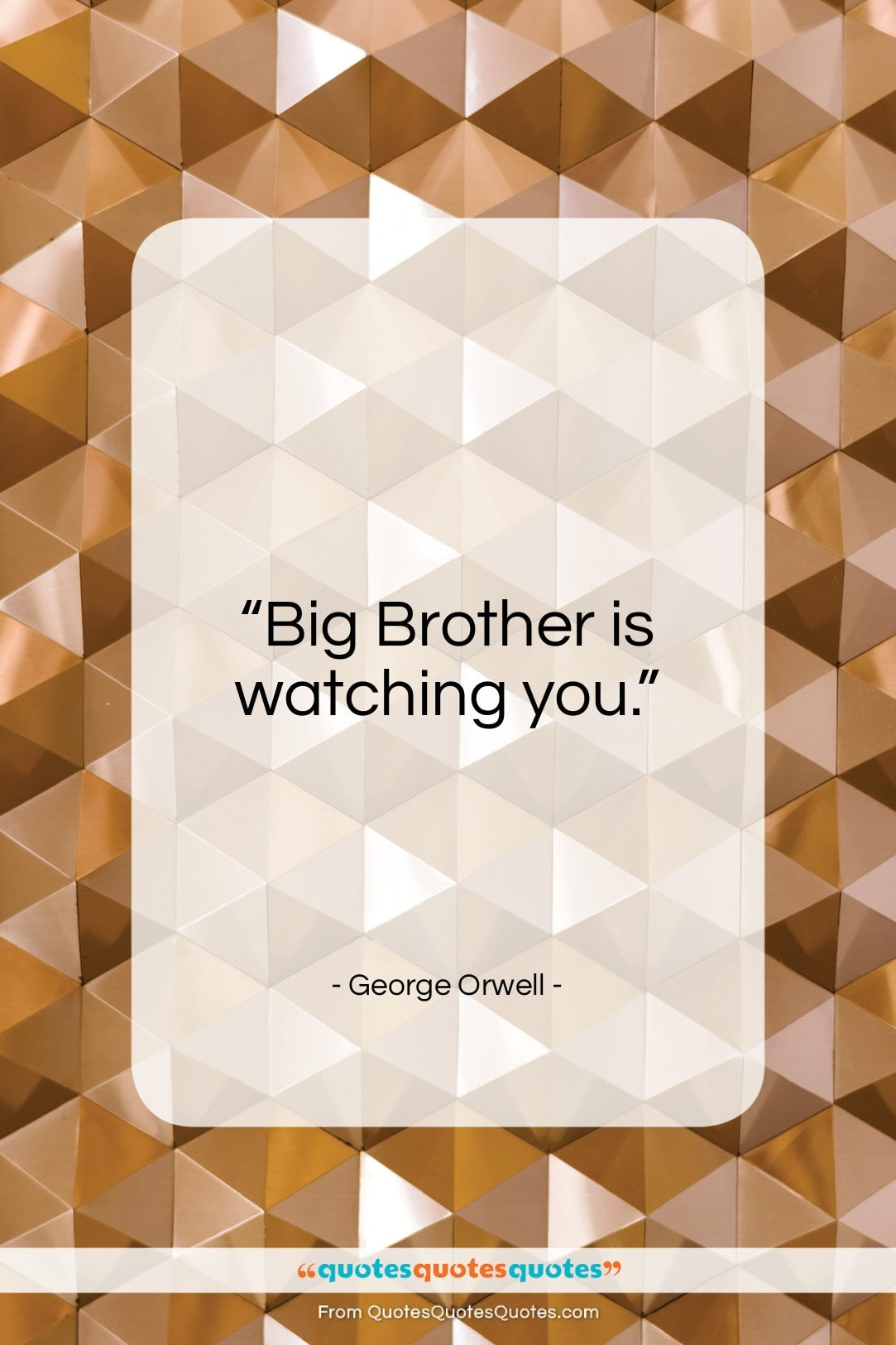 """George Orwell quote: """"Big Brother is watching you…""""- at QuotesQuotesQuotes.com"""