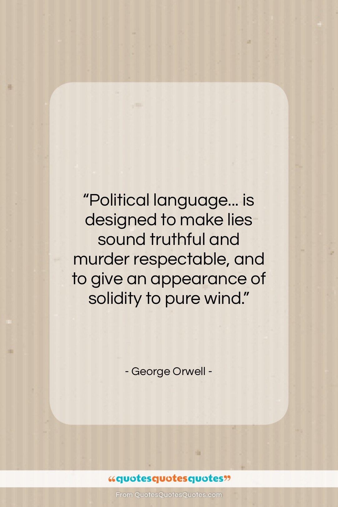 """George Orwell quote: """"Political language… is designed to make lies…""""- at QuotesQuotesQuotes.com"""