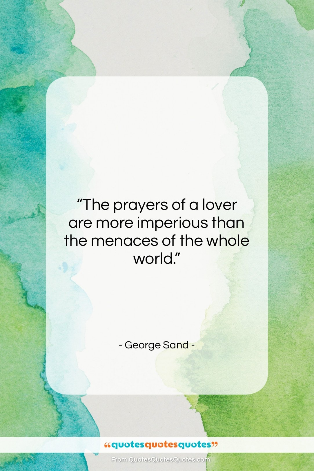 """George Sand quote: """"The prayers of a lover are more…""""- at QuotesQuotesQuotes.com"""