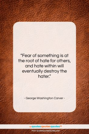 """George Washington Carver quote: """"Fear of something is at the root…""""- at QuotesQuotesQuotes.com"""
