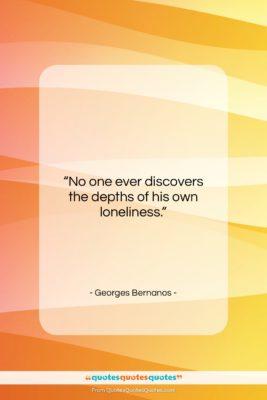 "Georges Bernanos quote: ""No one ever discovers the depths of…""- at QuotesQuotesQuotes.com"