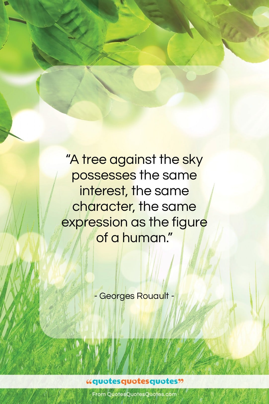 """Georges Rouault quote: """"A tree against the sky possesses the…""""- at QuotesQuotesQuotes.com"""