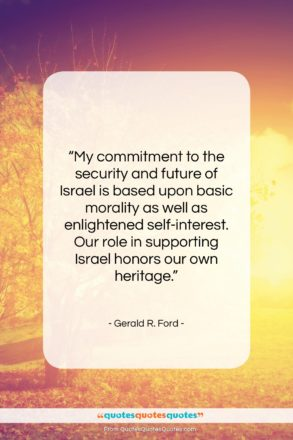 """Gerald R. Ford quote: """"My commitment to the security and future…""""- at QuotesQuotesQuotes.com"""