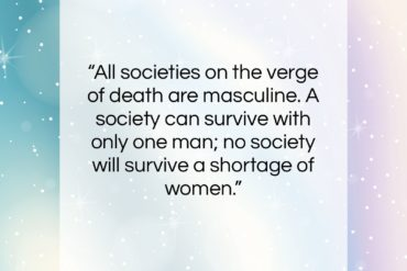 "Germaine Greer quote: ""All societies on the verge of death…""- at QuotesQuotesQuotes.com"