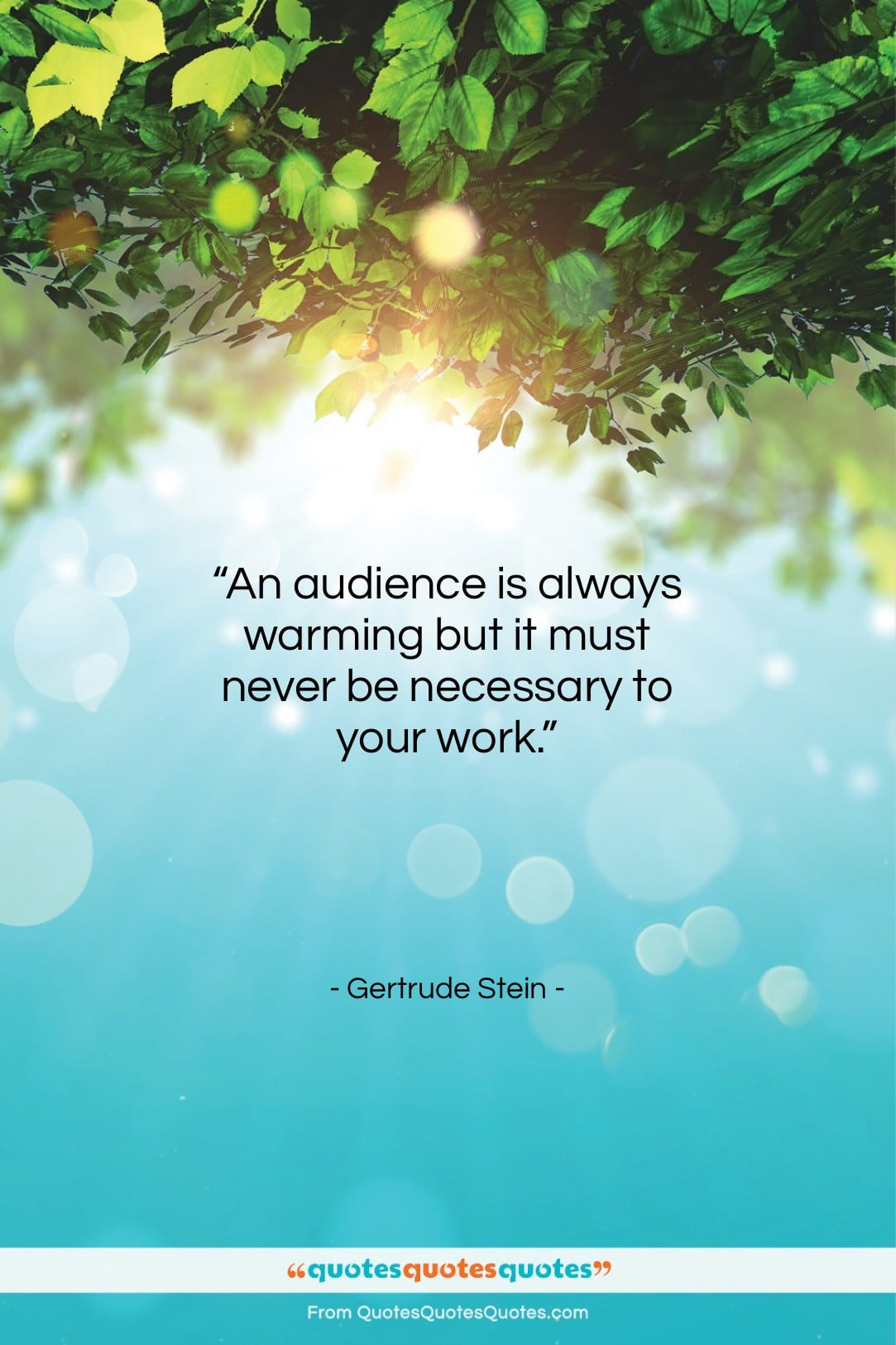 """Gertrude Stein quote: """"An audience is always warming but it…""""- at QuotesQuotesQuotes.com"""