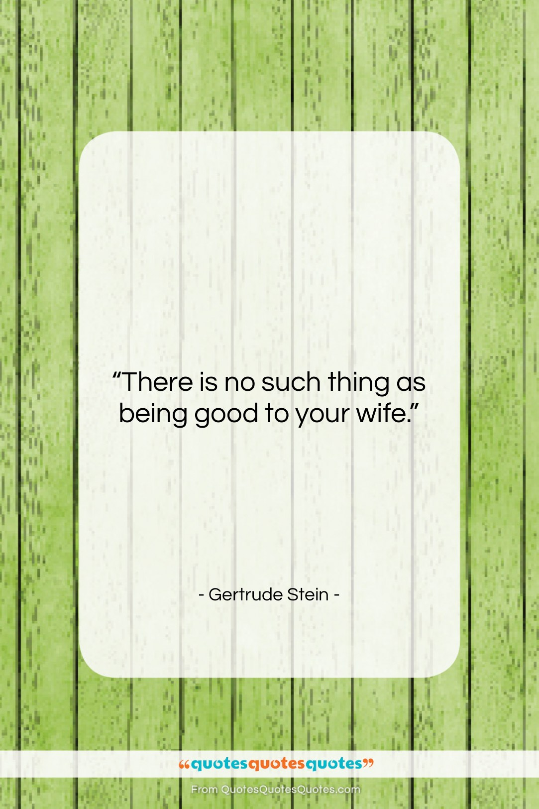 """Gertrude Stein quote: """"There is no such thing as being…""""- at QuotesQuotesQuotes.com"""