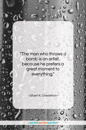 "Gilbert K. Chesterton quote: ""The man who throws a bomb is…""- at QuotesQuotesQuotes.com"