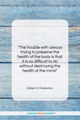 """Gilbert K. Chesterton quote: """"The trouble with always trying to preserve…""""- at QuotesQuotesQuotes.com"""