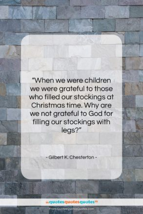 "Gilbert K. Chesterton quote: ""When we were children we were grateful…""- at QuotesQuotesQuotes.com"