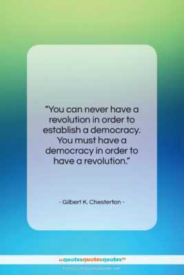 "Gilbert K. Chesterton quote: ""You can never have a revolution in…""- at QuotesQuotesQuotes.com"