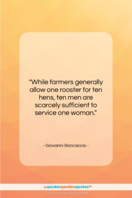"""Giovanni Boccaccio quote: """"While farmers generally allow one rooster for…""""- at QuotesQuotesQuotes.com"""