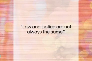 "Gloria Steinem quote: ""Law and justice are not always the…""- at QuotesQuotesQuotes.com"
