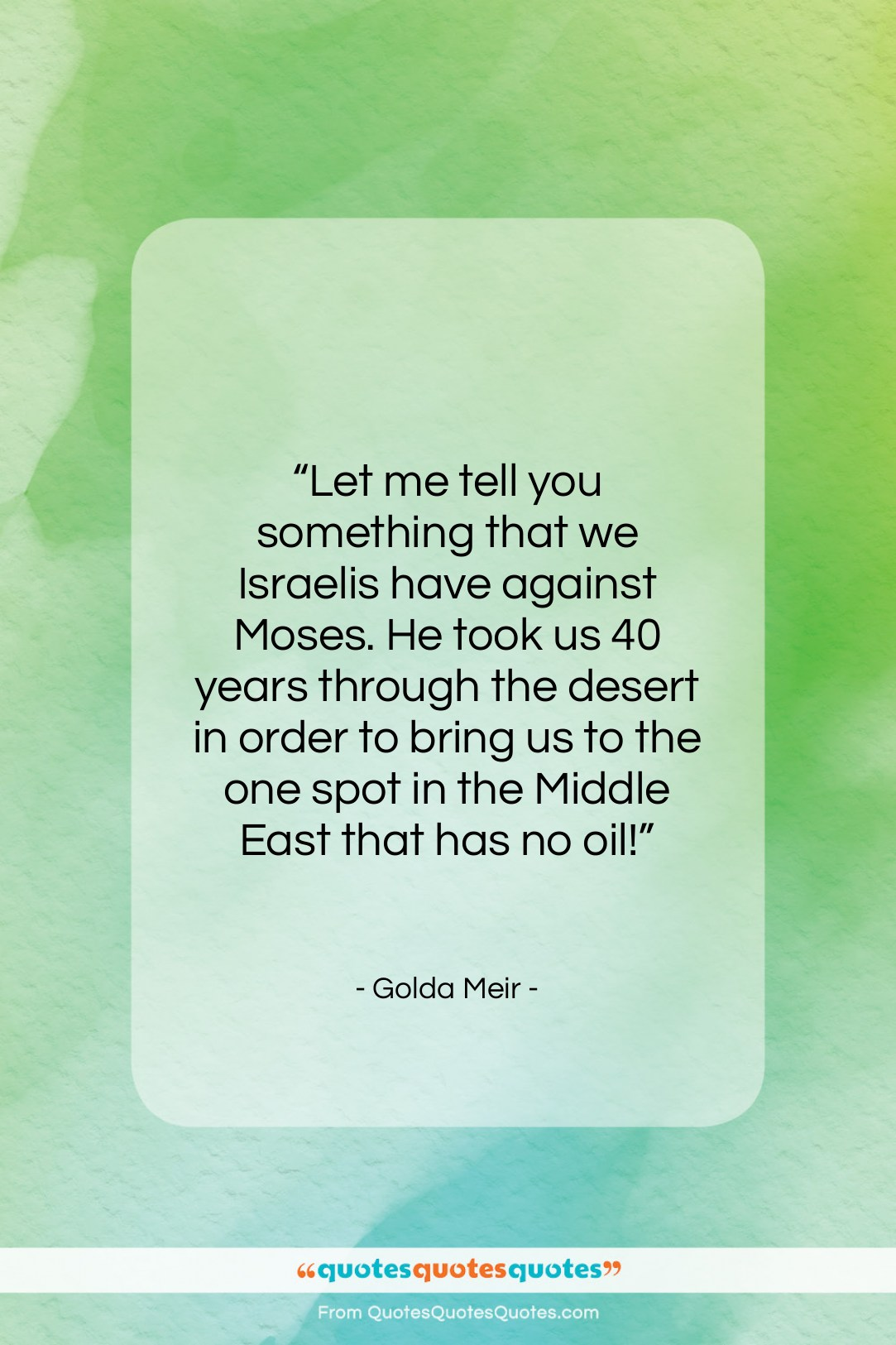 """Golda Meir quote: """"Let me tell you something that we…""""- at QuotesQuotesQuotes.com"""